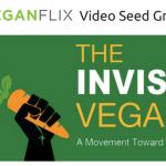 VeganFlix 2106 Video Seed Grant Winner