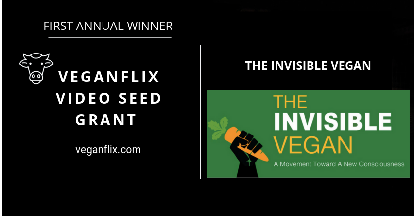 The Invisible Vegan wins the VeganFlix Video Seed Grant!