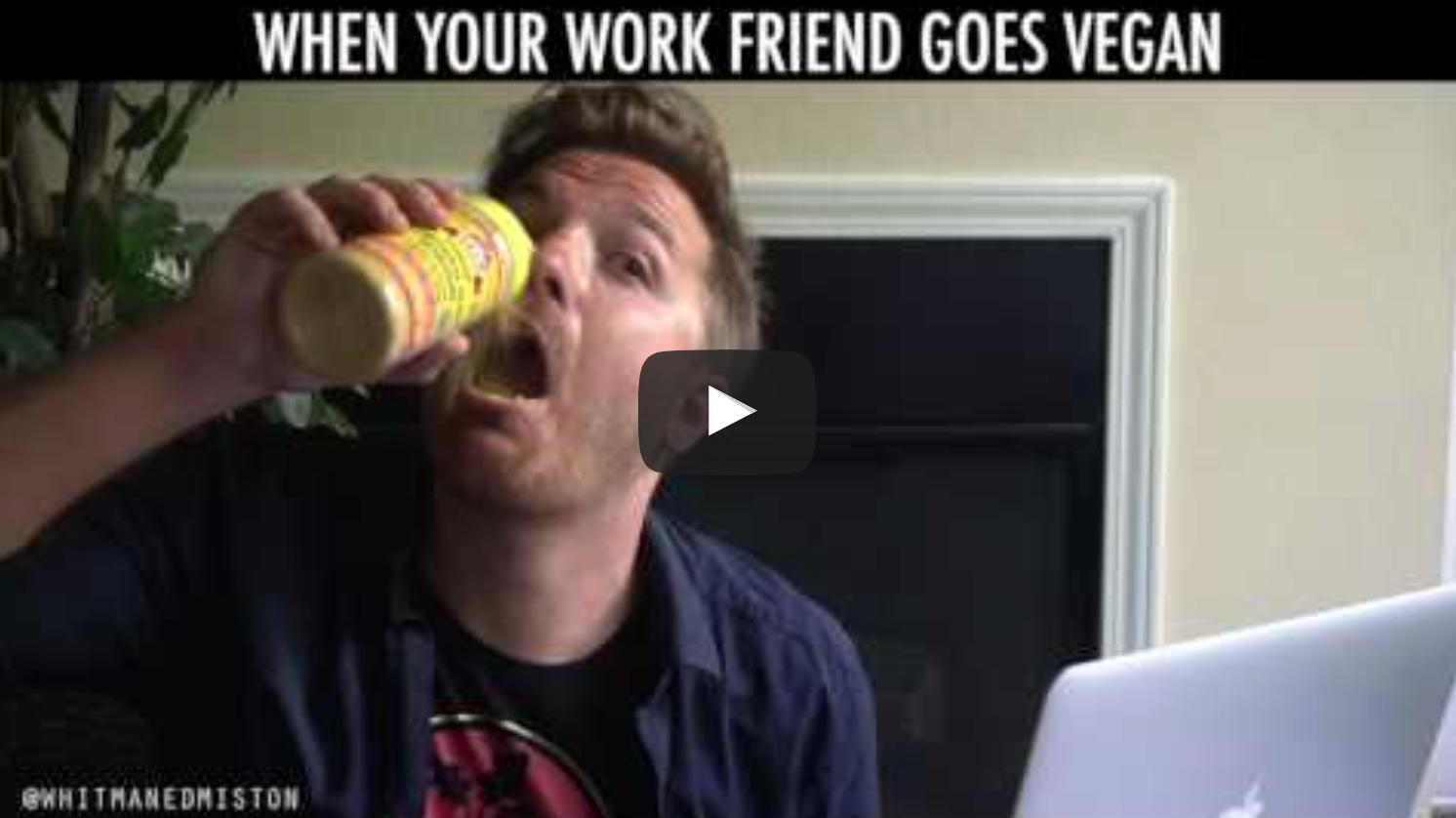 When Your Work Friend Goes Vegan | VeganFlix