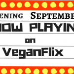Now Playing September 15 | VeganFlix