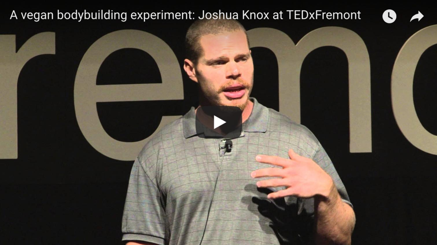 A vegan bodybuilding experiment: Joshua Knox at TEDxFremont | VeganFlix