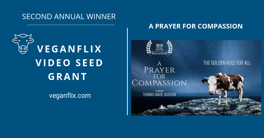 A Prayer For Compassion: Interview with the Second Annual VeganFlix Video Seed Grant Winner!