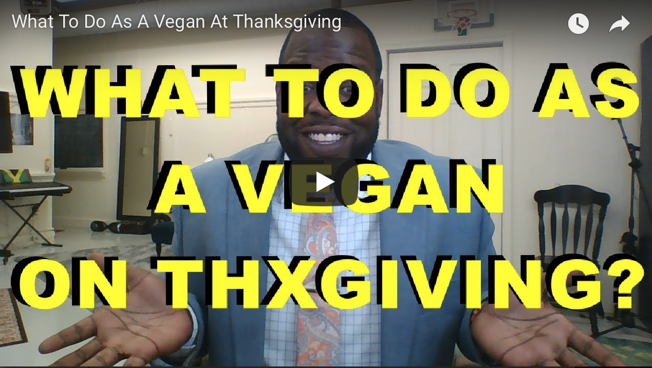 What To Do As A Vegan At Thanksgiving   VeganFlix