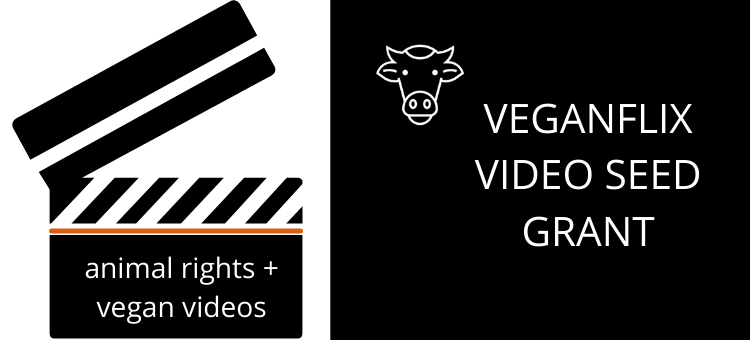 2021 VeganFlix Video Seed Grant