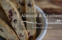 Almond & Cranberry Biscotti: Gluten Free, Wholegrain & Vegan