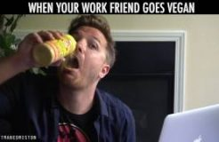 When Your Work Friend Goes Vegan
